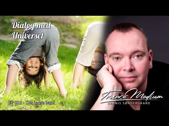 Dialog med Universet - EP 012 - Det indre barn
