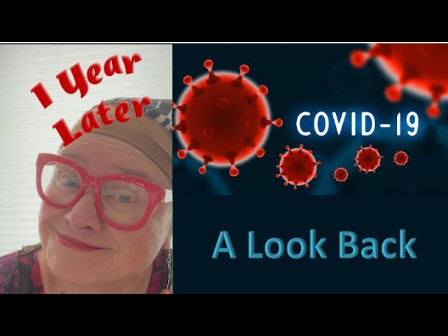 COVID 10 - A LOOK BACK