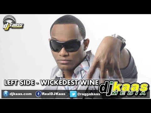 Left Side - Wickedest Wine [Raw] (June 2014) Gwaan Bad Riddim - Dj Frass Records   Dancehall