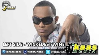 Left Side - Wickedest Wine [Raw] (June 2014) Gwaan Bad Riddim - Dj Frass Records | Dancehall