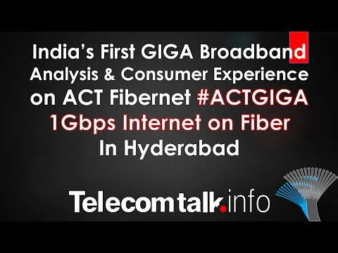 ACT Fibernet 1Gbps Internet on Fiber in Hyderabad : In Depth Analysis