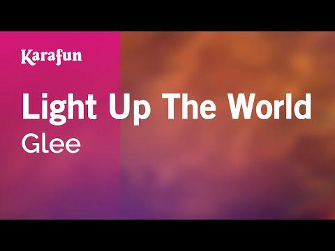 Karaoke Light Up The World - Glee *