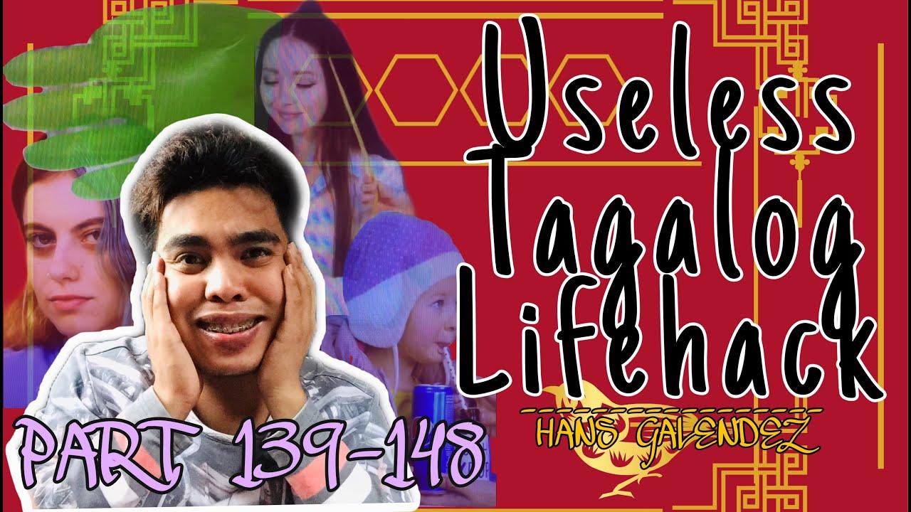 Useless Tagalog Lifehack PART 139-148 | HANS GALENDEZ