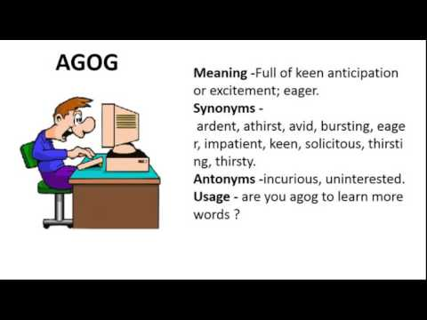 Vocabulary Made Easy Meaning of Agog, Synonyms, Antonyms and its Usage