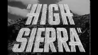 High Sierra - Original Theatrical Trailer