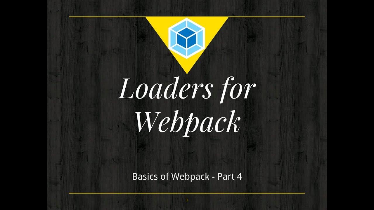 Webpack Basics Tutorial #4:  Webpack Loaders