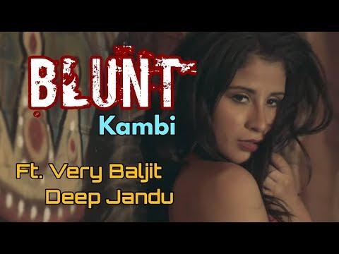 Blunt (Remix) - KAMBI Ft. Veet Baljit || Deep Jandu || Avex