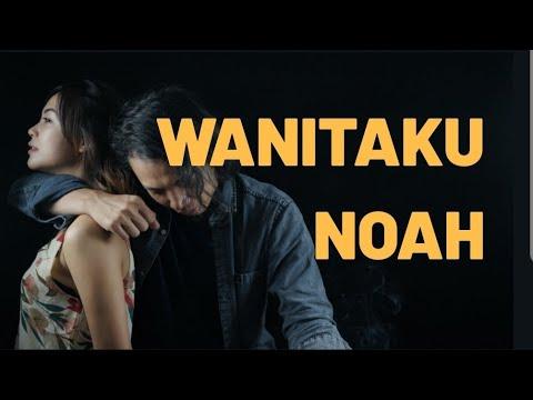 NOAH - Wanitaku Cover ( Felix Irwan ) Lirik