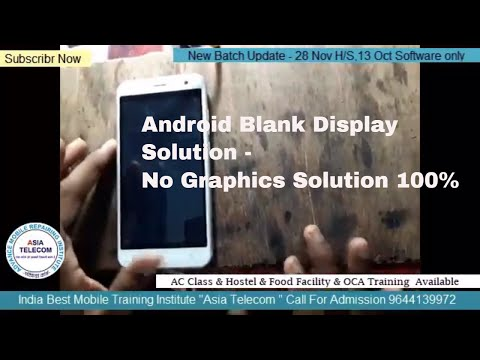 """Android Blank Display Solution - No Graphics Solution 100% By Asia Telecom Students -India No.1 """""""