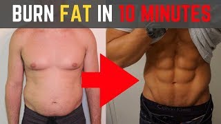 10 Ways to BURN Fat in 10 MINUTES!