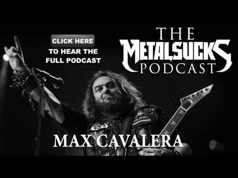 MAX CAVALERA On The MetalSucks Podcast #122