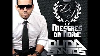 Mestres da Noite - DJ Duda Santtos
