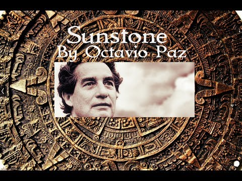 Sunstone By Octavio Paz (read By A Poetry Channel)