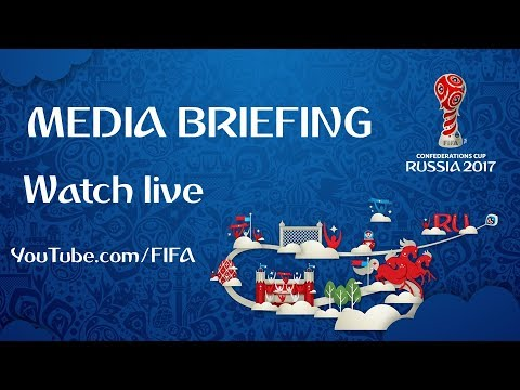 FIFA Confederations Cup 2017 - Media Briefing