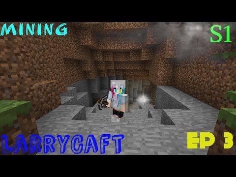 Mining| Larrycraft| S1 Ep3