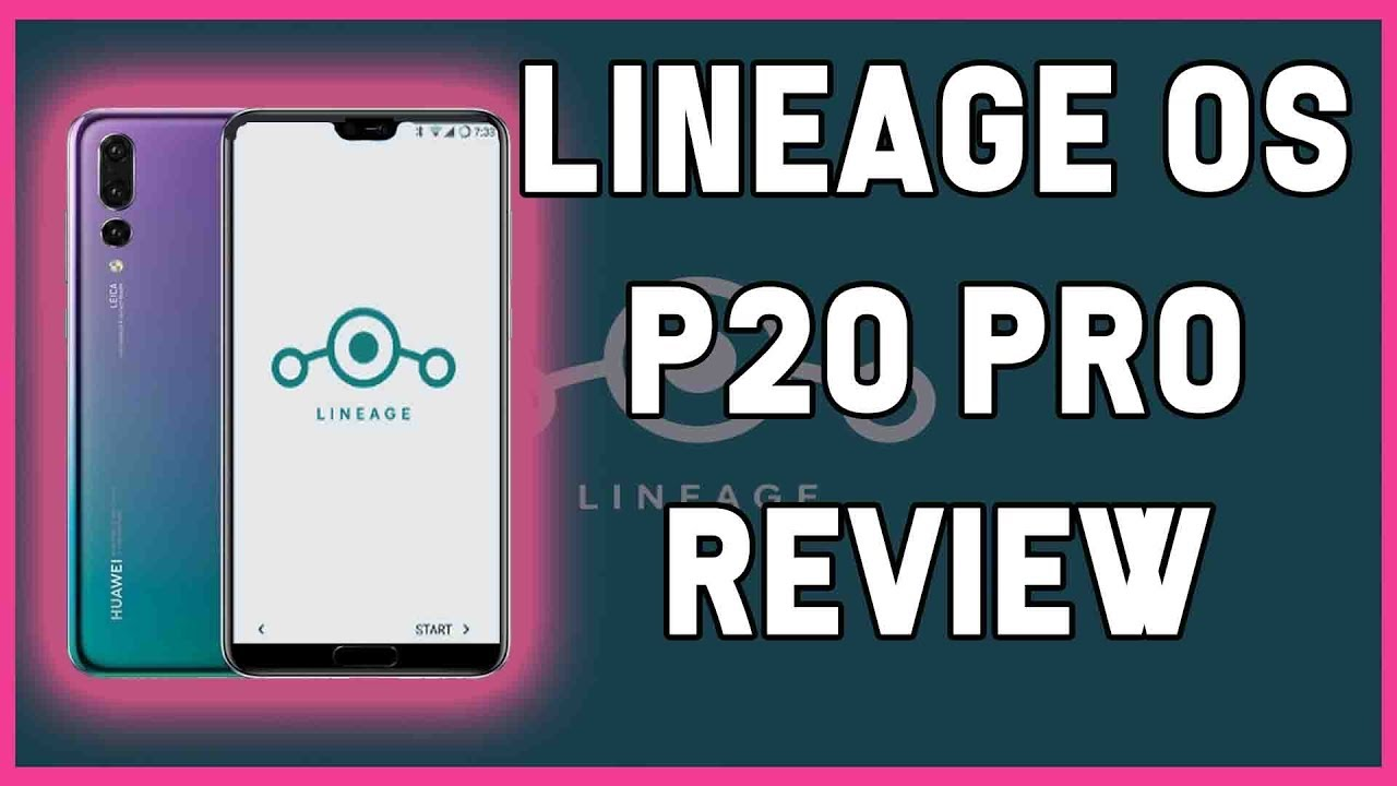 LINEAGE OS 15 1 RUNNING ON HUAWEI P20 PRO - REVIEW JULY 2018