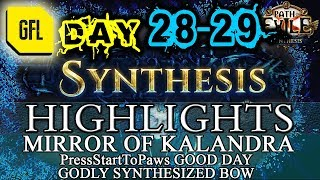 Path of Exile 3.6: SYNTHESIS DAY # 28-29 Highlights MIRROR OF KALANDRA, PressStartToPaws DAY!