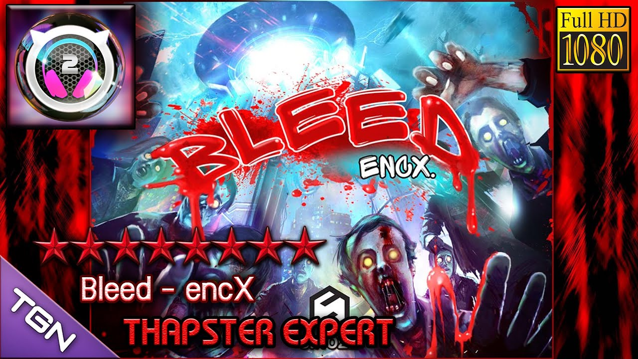 Thapster 2 0] Bleed - encX [Thapster 5Lines x4 5] (Lv 8) - B2Bee_Bosz