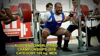 RUSSIAN POWERLIFTING CHAMP-2016.  CAT. 105 kg, MEN, ALL LIFTS