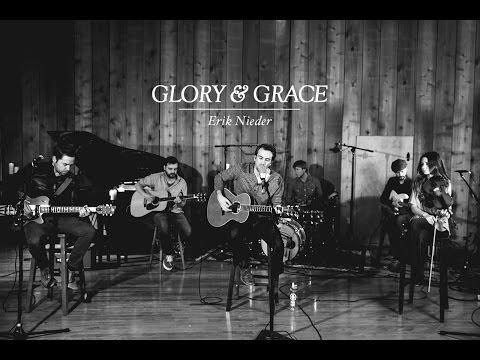 Glory & Grace - Erik Nieder (Studio Video)