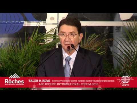 Les Roches Forum: Taleb D. Rifai, Secretary General of UNWTO