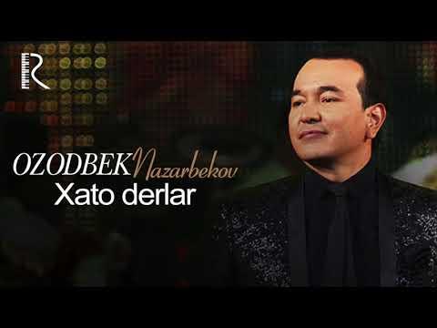 Ozodbek Nazarbekov - Xato Derlar