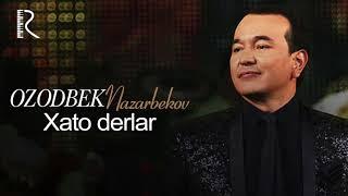 Ozodbek Nazarbekov - Xato derlar | Озодбек Назарбеков - Хато дерлар (music version)