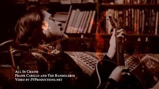 All In Chains Live - Frank Carillo & The Bandoleros