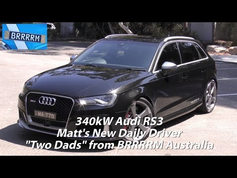"340kW Audi RS3 - Matt's new daily driver?? | ""Two Dads"" from BRRRRM Australia"