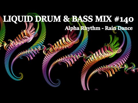 'Rain Dance' Liquid Drum & Bass Mix ft. Anile, Alix Perez, DRS, Bop, SpectraSoul, & more! (Mix 140)