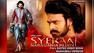 SYERAA as BAAHUBALI (Prabhas)COVER SONG Full edited title video song