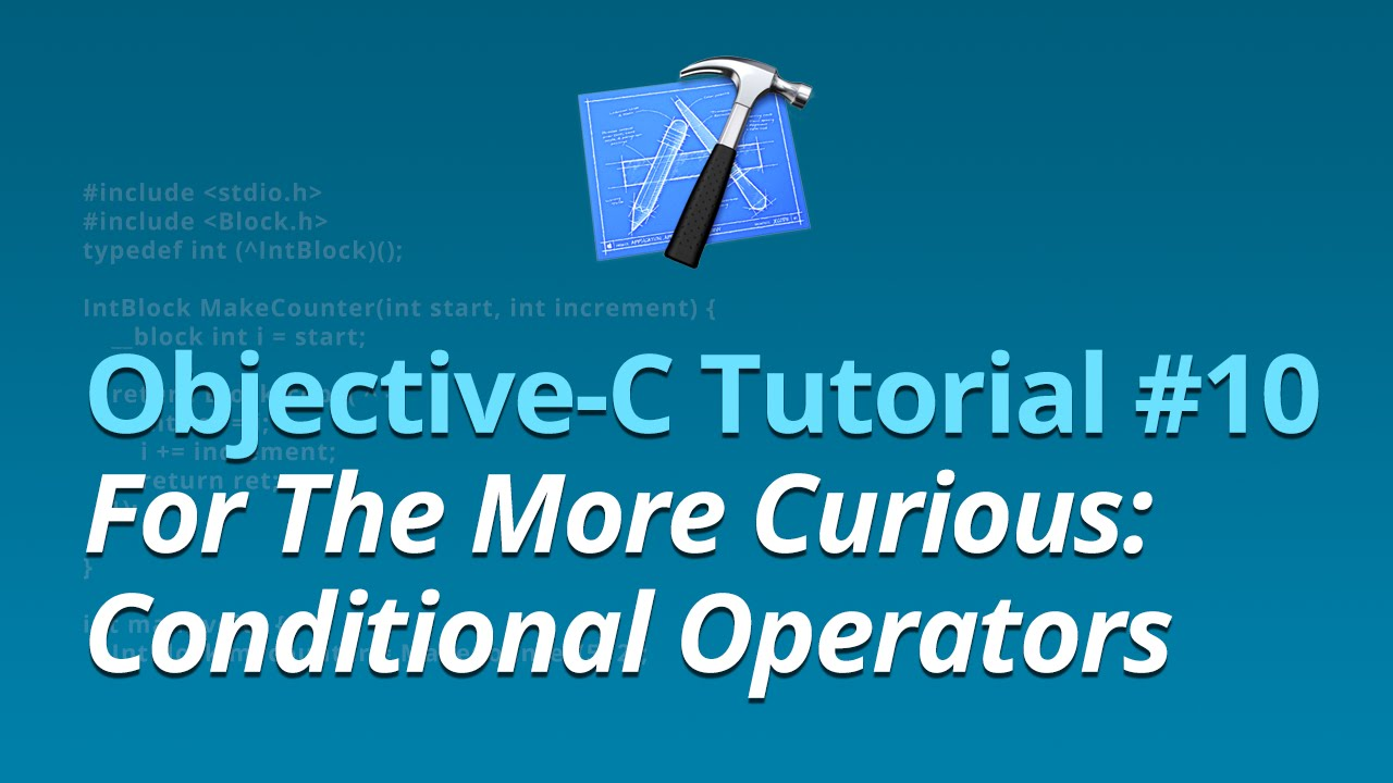 Objective-C Tutorial - #10 - For The More Curious: Conditional Operators
