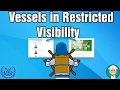 Conduct of Vessels in Restricted Visibility