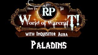 How to Roleplay in world of Warcraft: Paladins