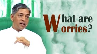 What are worries?