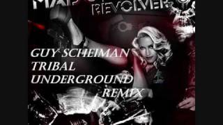 Madonna - Revolver (Guy Scheiman Tribal Underground Mix  short edit + fades.wmv