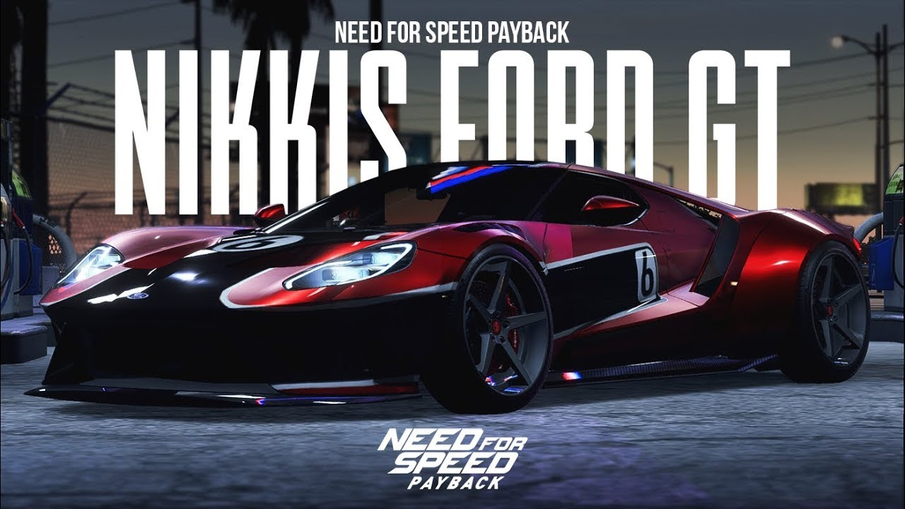 Need For Speed Payback Nikkis Ford Gt Nfs Carbon Customization Wrap