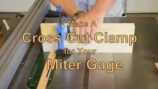 Make A Cross Cut Clamp For Your Miter Gage