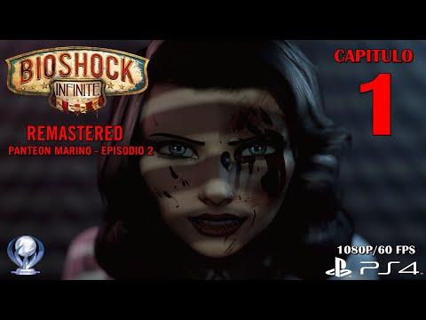 Bioshock Infinite Remastered - Panteón Marino Episodio 2 (Español Ps4, 1080p/60fps) Capitulo 1
