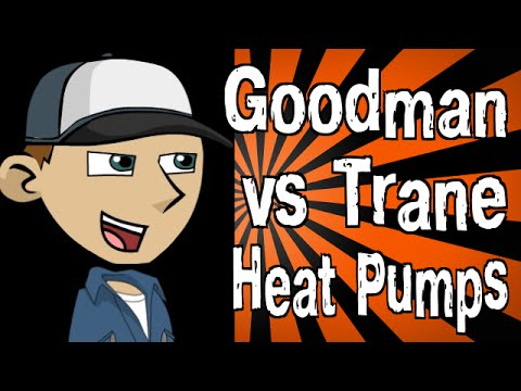 Goodman vs Trane Heat Pumps