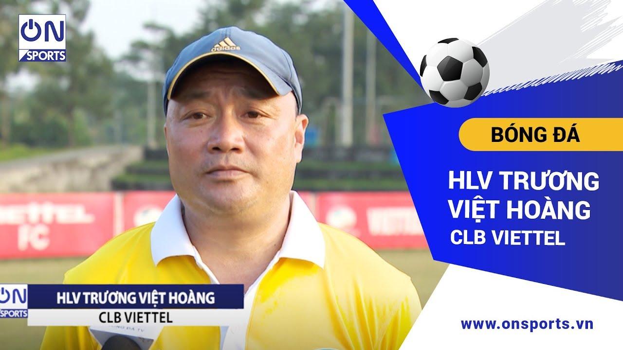 """Bản tin thể thao 19/12 – On Sports: HLV Trương Việt Hoàng có giúp Viettel """"tìm lại ánh hào quang""""?"""