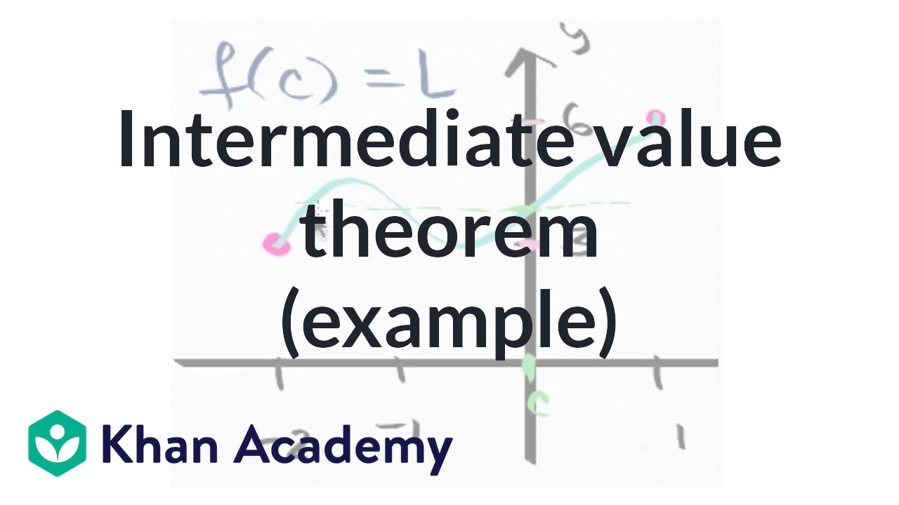 Worked example: using the intermediate value theorem (video ...