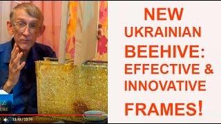 Beekeeping in Ukraine: Innovative Frames for Effective Ukrainian Beehive of Vasyl Priyatelenko