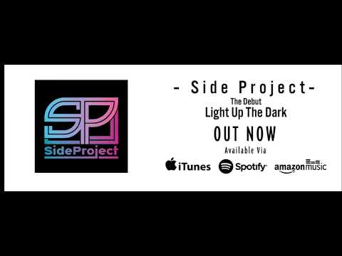 Side Project - Light Up The Dark (Official Stream)