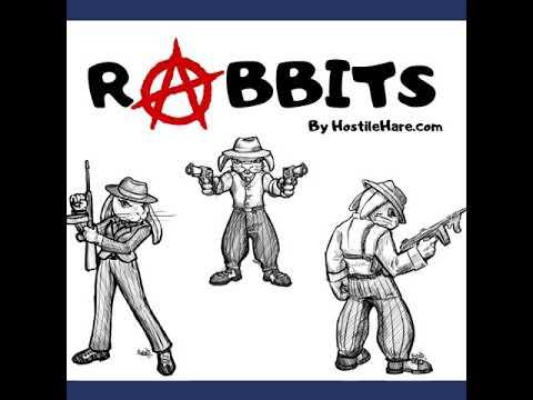 Rabbits: Livestock Of Agorism, Volunteerism, And Anarchism | Hostile Hare