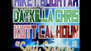 DatKilla Chris & Mikey Boohyah - Soul Search Feat. Kutt Calhoun