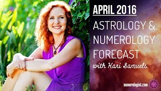 April 2016 Astrology & Numerology Forecast With Kari Samuels