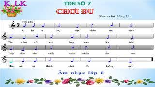 TĐN SỐ 7 - Âm nhạc lớp 6- Chơi đu