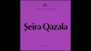 Gökhan Kırdar - Şeirə Qəzələ/Şiire Gazele (Azərbaycan) - L1 - 2016 (info@gokhankirdar.info)