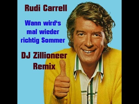 rudi carrell wann wird 39 s mal wieder richtig sommer dj zillioneer remix youtube. Black Bedroom Furniture Sets. Home Design Ideas